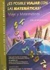 Es posible viajar con las matemáticas? : viaje y matemáticas : un paseo por el mundo y las matemáticas - Grupo Vilatzara