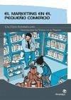 Marketing en el pequeño comercio : una visión estratégica para incrementar las ventas en su negocio - Rodríguez Rivera, Carlos Rodríguez Sánchez, Pablo