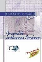 Personal de Instituciones Sanitarias. Temario cómun jurídico