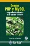 Domine PHP y MySQL : programación dinámica en el lado del servidor - López Quijado, José