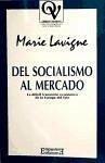 Del socialismo al mercado : La difícil transición económica de Europa del Este - Lavigne, Marie