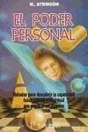 El poder personal : métodos para descubrir la capacidad física, mental y espiritual que posee el ser humano - Atkinson, William Walker