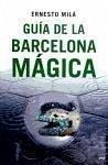 Guía de la Barcelona mágica - Milá, Ernesto