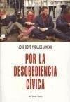 Por la desobediencia cívica - Bové, José Luneau, Gilles