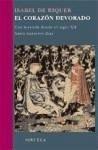 El corazón devorado : una leyenda desde el siglo XII hasta nuestros días - Riquer, Isabel De