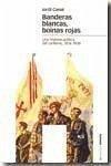 Banderas blancas, boinas rojas : una historia política del carlismo, 1876-1939 - Canal i Morell, Jordi