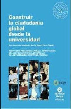 Construir la ciudadanía global desde la universidad : propuestas pedagógicas para la introducción de la educación para el desarrollo en las enseñanzas científico-técnicas - Boni Aristizabal, Alejandra Pérez-Foguet, Agustí