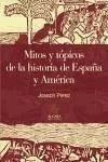 Mitos y tópicos de la historia de España y América