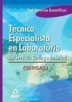 Técnico Especialista en Laboratorio, Servicio Gallego de Salud. Test materias específicas - Ania Palacio, José Manuel . . . [Et Al. ]