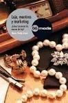 Lujo, mentiras y marketing : cómo funcionan las marcas de lujo? - Sicard, Marie-Claude