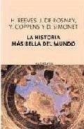 La historia más bella del mundo : los secretos de nuestros orígenes - Reeves, Hubert