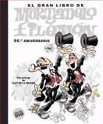 El gran libro de Mortadelo y Filemón : 50 aniversario - Ibáñez, F.
