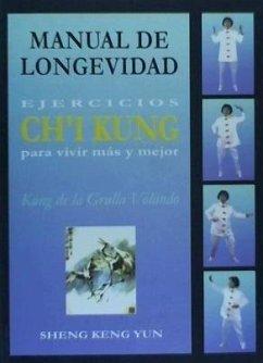 Manual de longevidad : ejercicios ch'i kung para vivir más y mejor, kung de la grulla volando - Sheng, Keng-Yun