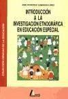 Introducción a la investigación etnográfica en educación especial - Guerrero López, José Francisco