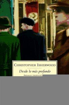 Desde lo más profundo - Isherwood, Christopher