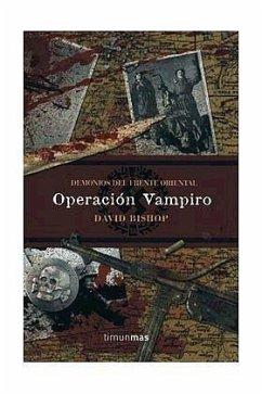 Operación Vampiro - Bishop, David