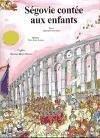 Segovia contée aux enfants - Frutos Sastre, Leticia M. de