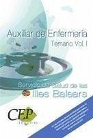 TEMARIO VOL. I. OPOSICIONES AUXILIAR DE ENFERMERÍA SERVICIO DE SALUD DE LAS ILLES BALEARS