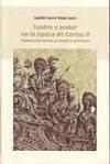 Teatro y poder en la época de Carlos II : fiestas en torno a reyes y virreyes (Biblioteca indiana, Band 8)