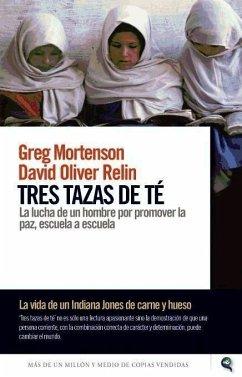 Tres tazas de té - Mortenson, Greg Relin, David Oliver