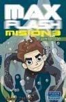 Max Flash. Misión 3, sumergido - Zucker, Jonny