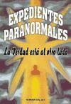 Expedientes paranormales : la verdad está al otro lado - Wallace, Norman