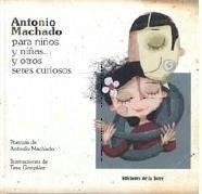 Antonio Machado para niños y niñas-- y otros seres curiosos - Machado, Antonio