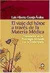 EL VIAJE DEL HEROE A TRAVES DE LA MATERIA MEDICA: VINCULACION DE LA PSICOLOGIA PROFUNDA CON LA HOMEOPATIA