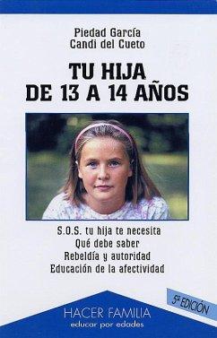 Tu hija de 13 a 14 años - Cueto Braña, Candi del García García, Piedad