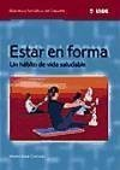 Estar en forma : un hábito de vida saludable - Vidal Cortada, Marta