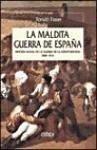 La maldita guerra de España : historia social de la guerra de la Independencia, 1808-1814 - Fraser, Ronald Angus