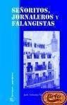 Señoritos, jornaleros y falangistas - Parejo Fernández, José Antonio