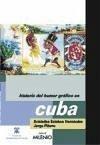 Historia del humor gráfico en Cuba - Hernández Guerrero, Arístedes E. Piñero Estrada, Jorge A.