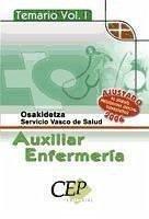 TEMARIO VOL. I. OPOSICIONES AUXILIAR DE ENFERMERÍA SERVICIO VASCO DE SALUD - OSAKIDETZA