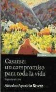 Casarse, un compromiso para toda la vida - Aparicio Rivero, Amadeo