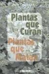 Plantas que Curan, Plantas que Matan