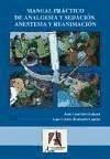 Manual práctico de analgesia y sedación. Anestesia y reanimación - Redondo Castán, Luis Carlos