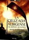 La cruzada albigense y el imperio aragonés - Barreras Martínez, David