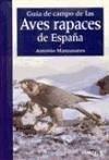 Guía de las aves rapaces de España - Manzanares, Antonio