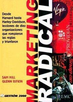 Marketing radical - Hill, Sam Rifkin, Glenn