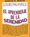 El aprendizaje de la serenidad - Pauwels, Louis
