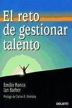 El reto de gestionar talento - Barber, Ian Ronco Baquedano, Emilio