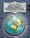 Atlas del mundo medieval : un recorrido ilustrado por los pueblos y los acontecimientos de la época medieval, 500 d.C.-1450 d.C. - Adams, Simon