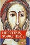 Hipótesis sobre Jesús - Messori, Vittorio