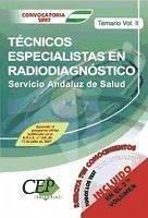 TEMARIO VOL. II. OPOSICIONES TÉCNICOS ESPECIALISTAS EN RADIODIAGNÓSTICO. SERVICIO ANDALUZ DE SALUD (SAS)