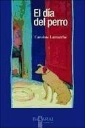 El día del perro - Lamarche, Caroline