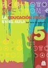 La educación física en el aula, 5 Educación Primaria, 3 ciclo