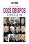 Entrevistas con doce obispos españoles - Catela Marcos, Isidro