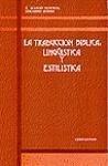 La traducción bíblica : lingüística y estilística - Alonso Schökel, Luis