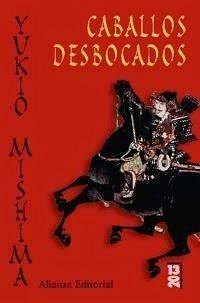 Caballos desbocados - Mishima, Yukio